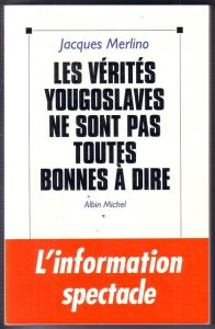 """Yugoslav truths are not all good for telling""  Published by: Albin Michel, Paris, 1993"
